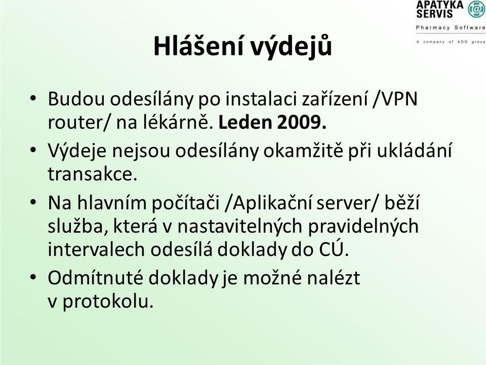 Hlášení výdejů Budou odesílány po instalaci zařízení /VPN router/ na lékárně. Leden 2009. Výdeje nejsou odesílány okamžitě při ukládání transakce. Na