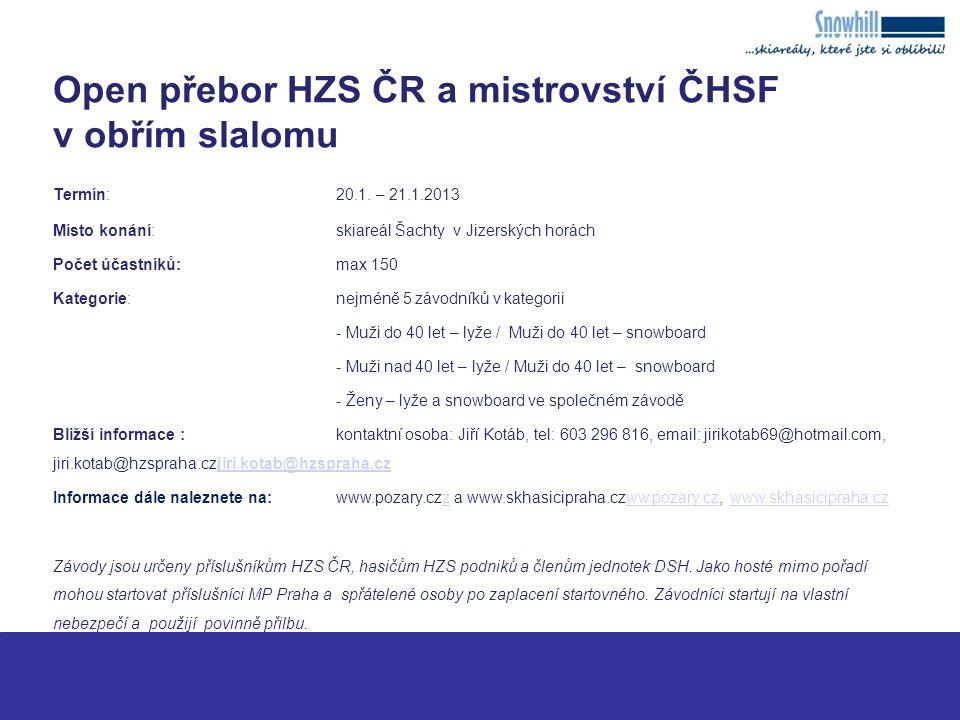 Open přebor HZS ČR a mistrovství ČHSF v obřím slalomu Termín: 20.1.