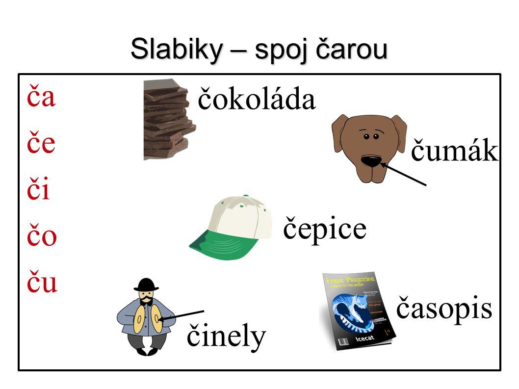 Slabiky – spoj čarou ča če či čo ču čumák časopis čepice čokoláda činely