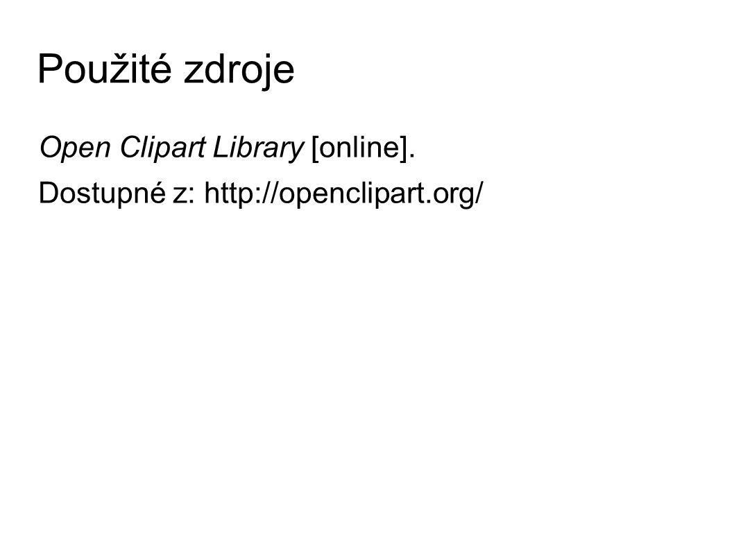 Použité zdroje Open Clipart Library [online]. Dostupné z: http://openclipart.org/