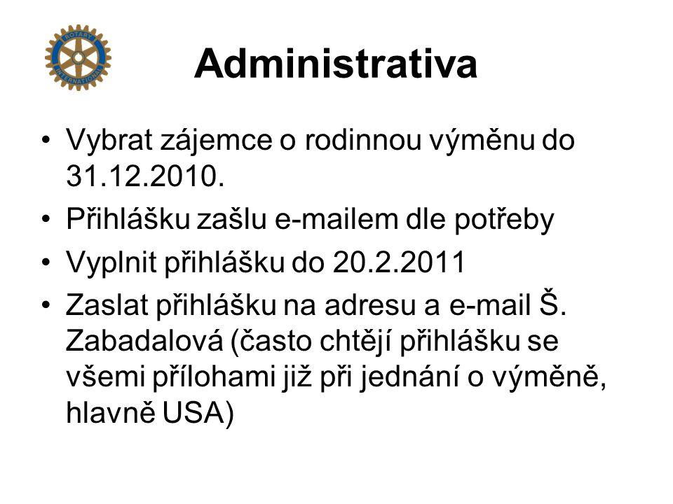 Administrativa Vybrat zájemce o rodinnou výměnu do 31.12.2010.