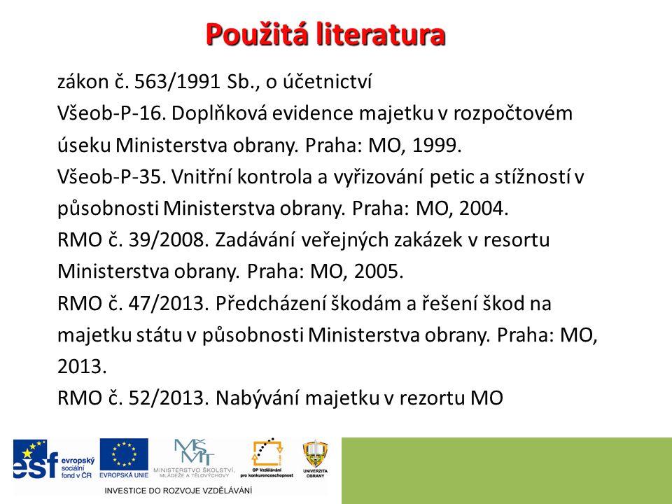 Použitá literatura zákon č. 563/1991 Sb., o účetnictví Všeob-P-16.