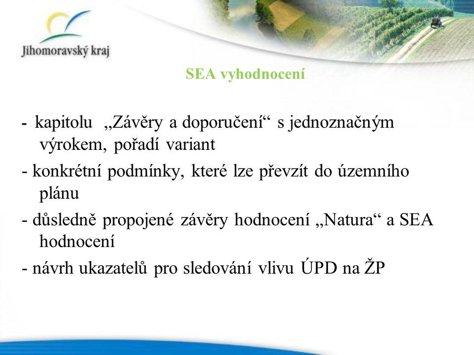 """- kapitolu """"Závěry a doporučení s jednoznačným výrokem, pořadí variant - konkrétní podmínky, které lze převzít do územního plánu - důsledně propojené závěry hodnocení """"Natura a SEA hodnocení - návrh ukazatelů pro sledování vlivu ÚPD na ŽP SEA vyhodnocení"""
