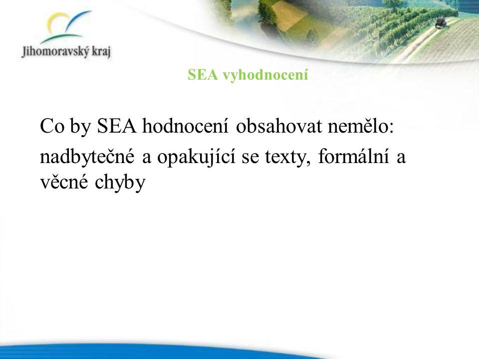Co by SEA hodnocení obsahovat nemělo: nadbytečné a opakující se texty, formální a věcné chyby SEA vyhodnocení