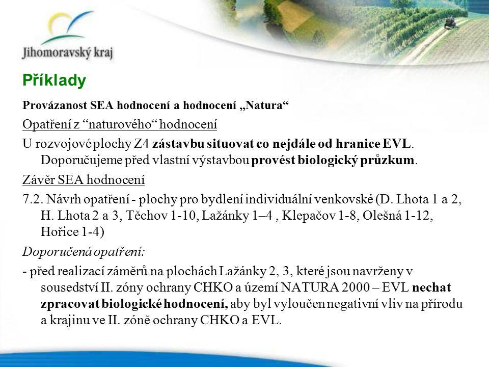 """Provázanost SEA hodnocení a hodnocení """"Natura Opatření z naturového hodnocení U rozvojové plochy Z4 zástavbu situovat co nejdále od hranice EVL."""