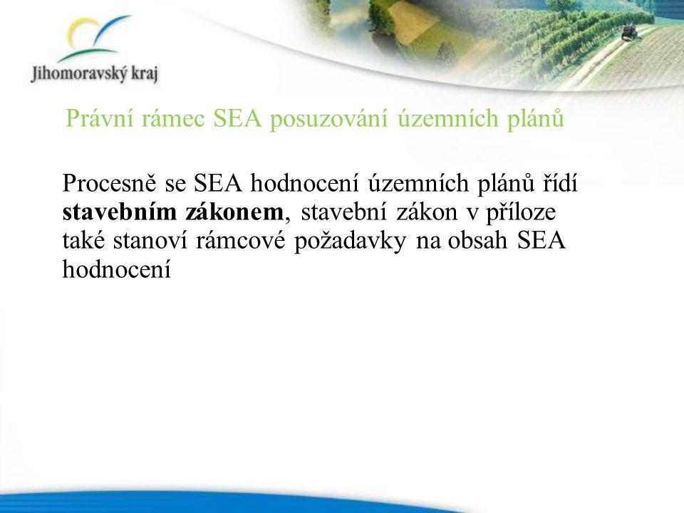 Procesně se SEA hodnocení územních plánů řídí stavebním zákonem, stavební zákon v příloze také stanoví rámcové požadavky na obsah SEA hodnocení Právní rámec SEA posuzování územních plánů