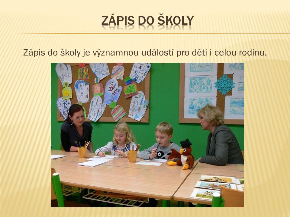 Zápis do školy je významnou událostí pro děti i celou rodinu.