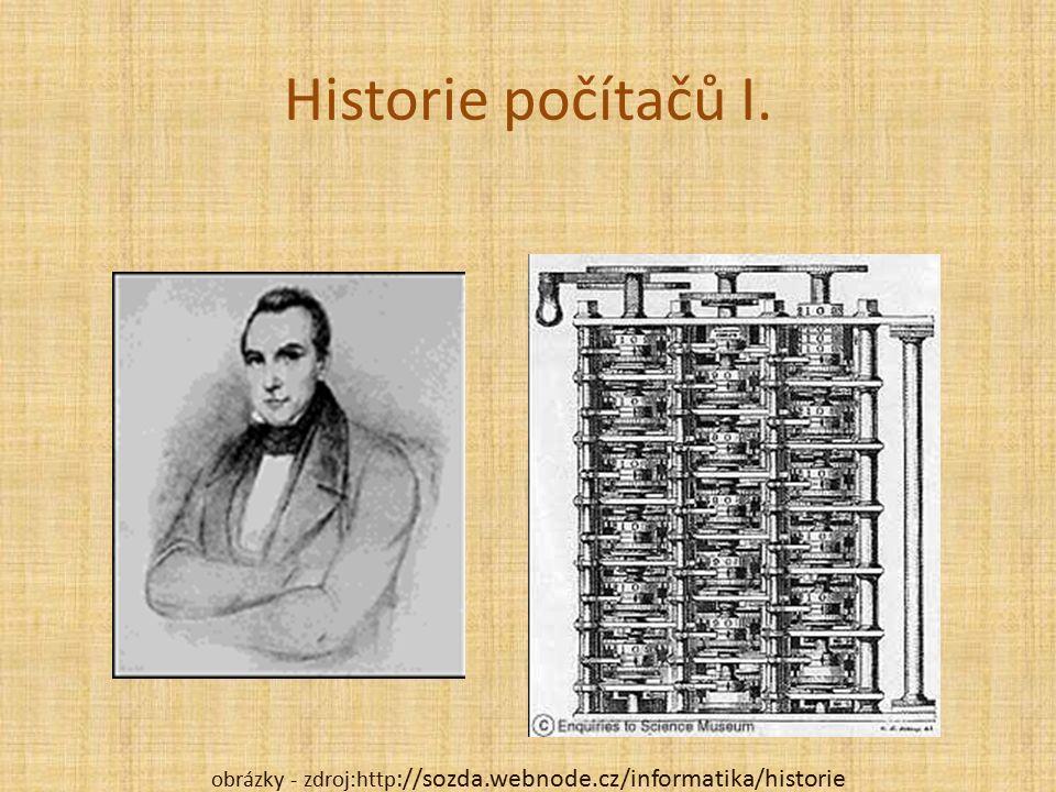 Historie počítačů I. obrázky - zdroj:http ://sozda.webnode.cz/informatika/historie