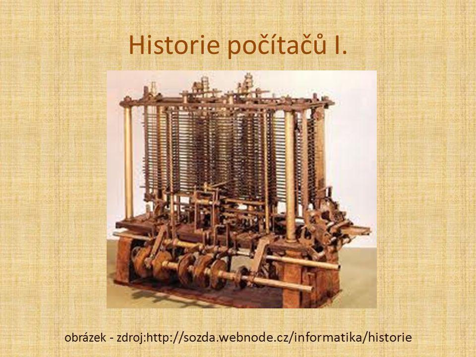 Historie počítačů I. obrázek - zdroj:http ://sozda.webnode.cz/informatika/historie