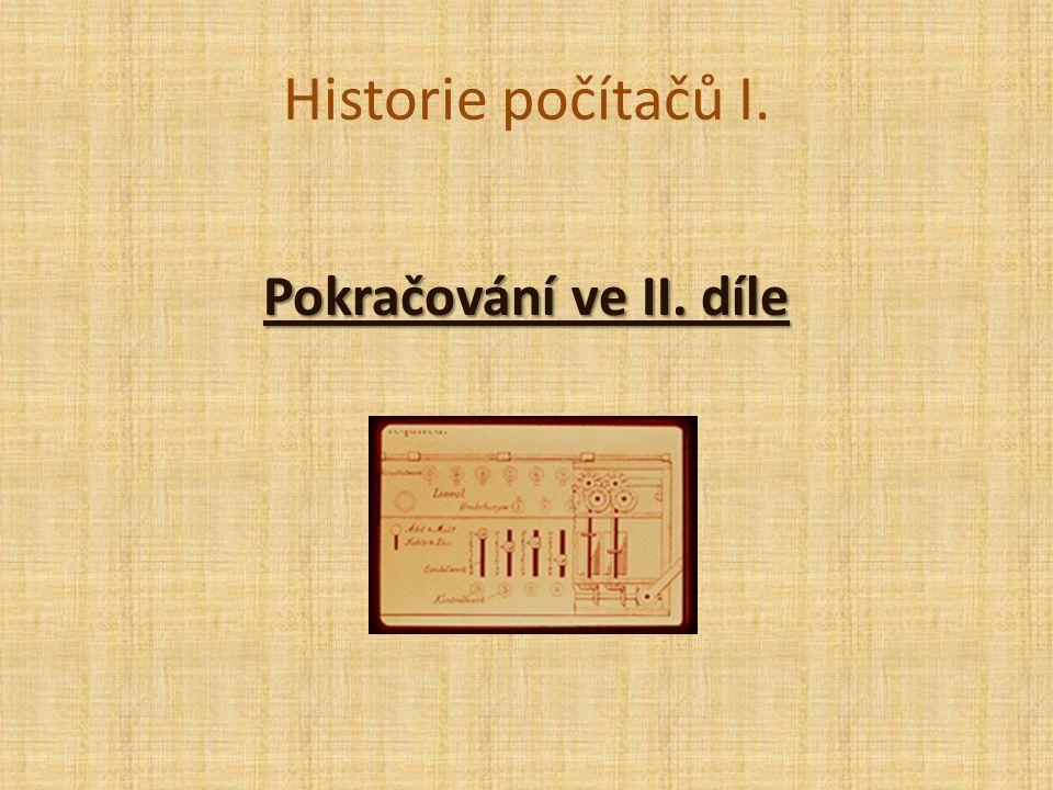 Historie počítačů I. Pokračování ve II. díle