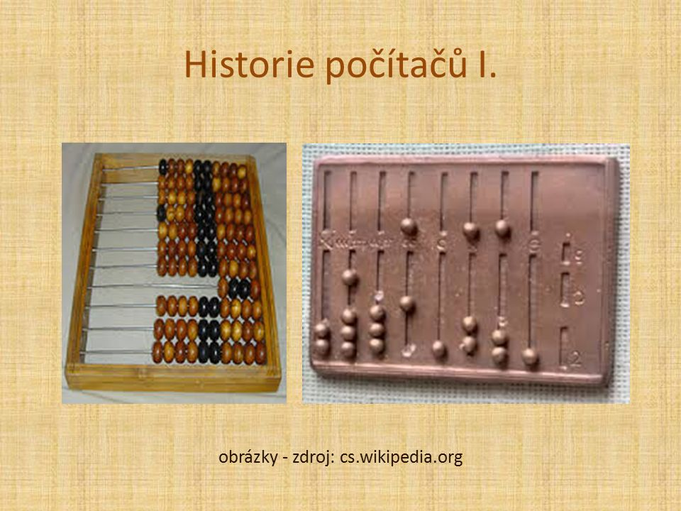 Historie počítačů I. obrázky - zdroj: cs.wikipedia.org