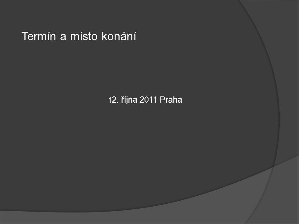 1 2. října 2011 Praha Termín a místo konání