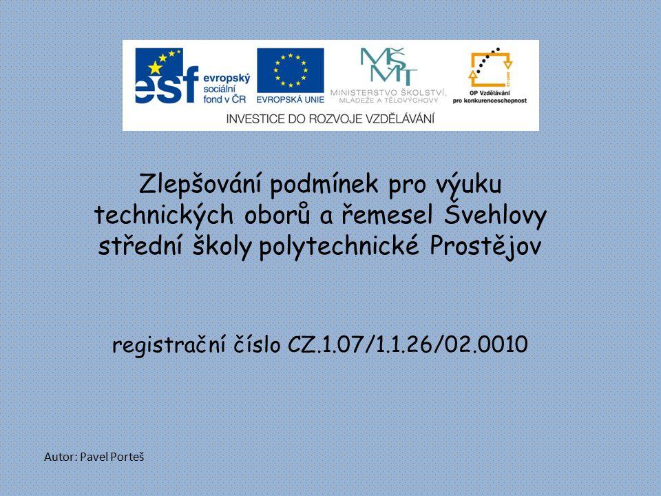 Zlepšování podmínek pro výuku technických oborů a řemesel Švehlovy střední školy polytechnické Prostějov registrační číslo CZ.1.07/1.1.26/02.0010 Auto