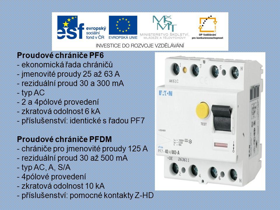 Proudové chrániče PF6 - ekonomická řada chráničů - jmenovité proudy 25 až 63 A - reziduální proud 30 a 300 mA - typ AC - 2 a 4pólové provedení - zkrat