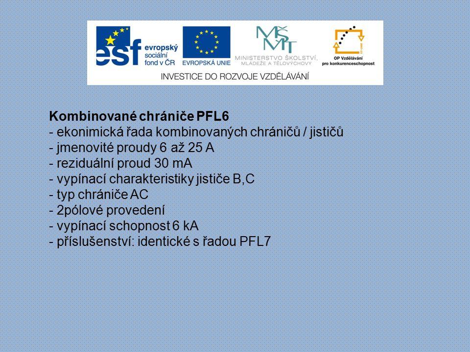 Kombinované chrániče PFL6 - ekonimická řada kombinovaných chráničů / jističů - jmenovité proudy 6 až 25 A - reziduální proud 30 mA - vypínací charakte