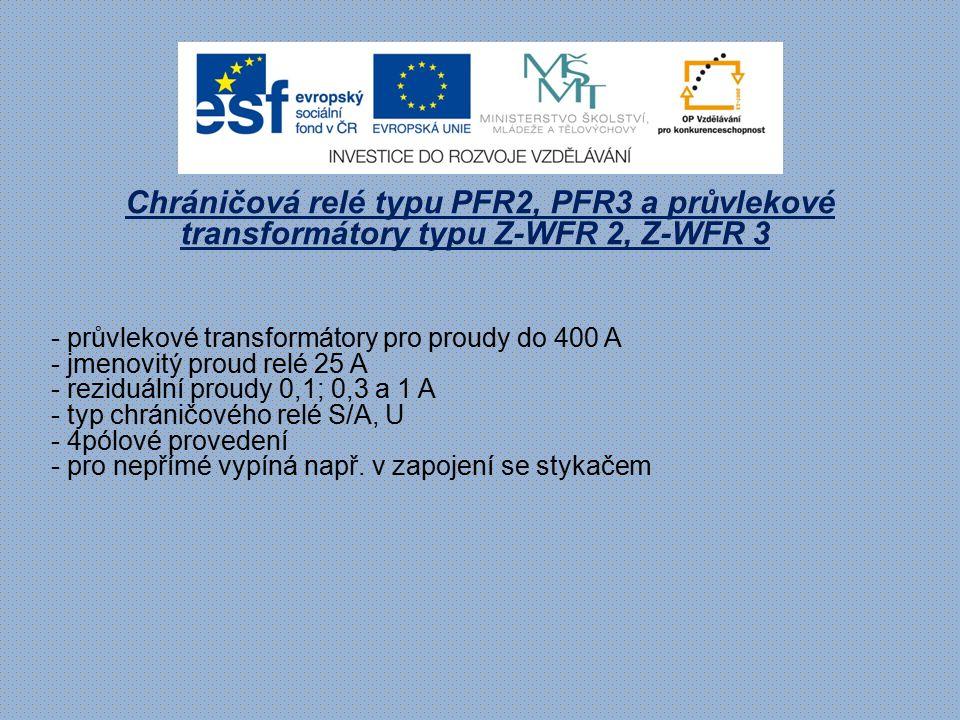 Chráničová relé typu PFR2, PFR3 a průvlekové transformátory typu Z-WFR 2, Z-WFR 3 - průvlekové transformátory pro proudy do 400 A - jmenovitý proud re