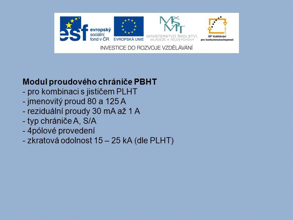Modul proudového chrániče PBHT - pro kombinaci s jističem PLHT - jmenovitý proud 80 a 125 A - reziduální proudy 30 mA až 1 A - typ chrániče A, S/A - 4