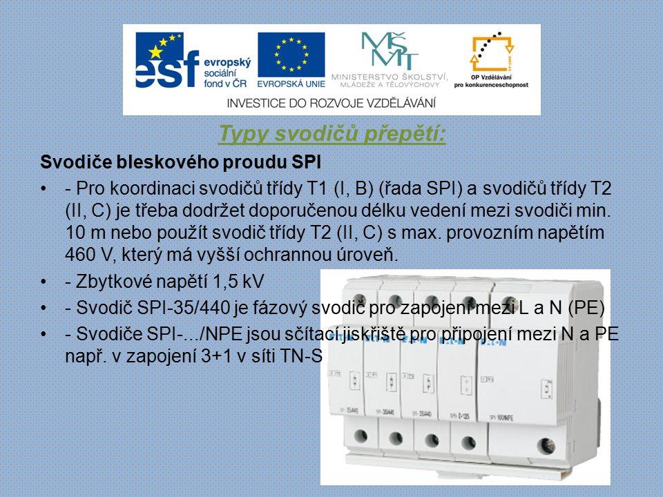 Typy svodičů přepětí: Svodiče bleskového proudu SPI - Pro koordinaci svodičů třídy T1 (I, B) (řada SPI) a svodičů třídy T2 (II, C) je třeba dodržet do