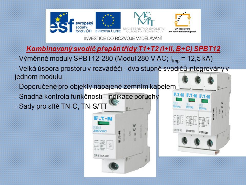 Kombinovaný svodič přepětí třídy T1+T2 (I+II, B+C) SPBT12 - Výměnné moduly SPBT12-280 (Modul 280 V AC; I imp = 12,5 kA) - Velká úspora prostoru v rozv