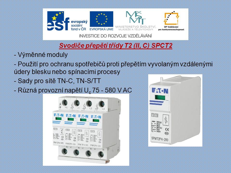 Svodiče přepětí třídy T2 (II, C) SPCT2 - Výměnné moduly - Použití pro ochranu spotřebičů proti přepětím vyvolaným vzdálenými údery blesku nebo spínací