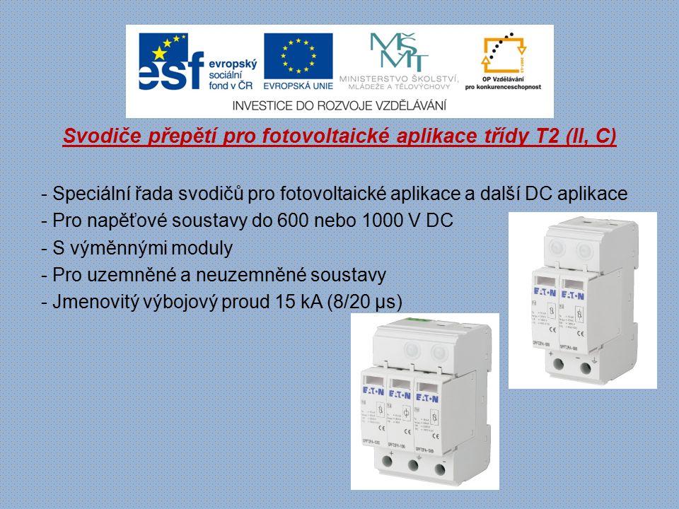Svodiče přepětí pro fotovoltaické aplikace třídy T2 (II, C) - Speciální řada svodičů pro fotovoltaické aplikace a další DC aplikace - Pro napěťové sou