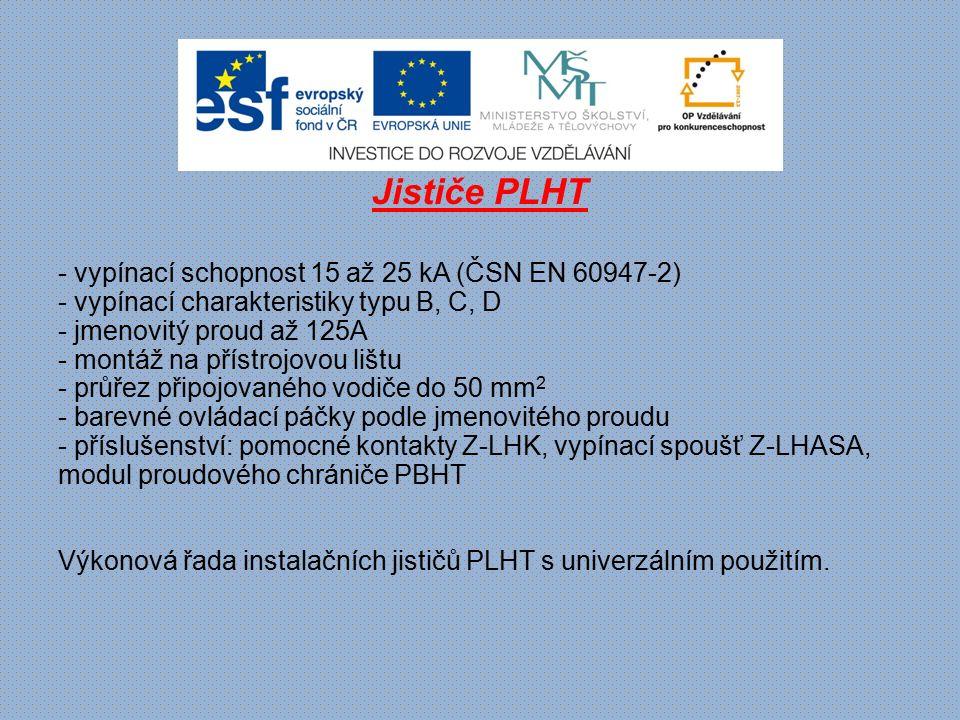 Jističe PLHT - vypínací schopnost 15 až 25 kA (ČSN EN 60947-2) - vypínací charakteristiky typu B, C, D - jmenovitý proud až 125A - montáž na přístrojo