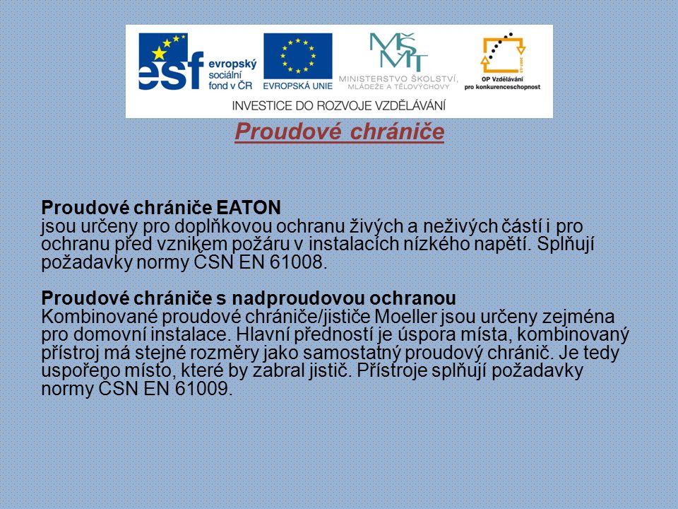 Proudové chrániče Proudové chrániče EATON jsou určeny pro doplňkovou ochranu živých a neživých částí i pro ochranu před vznikem požáru v instalacích n