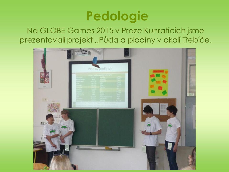 Pedologie Na GLOBE Games 2015 v Praze Kunraticích jsme prezentovali projekt,,Půda a plodiny v okolí Třebíče.