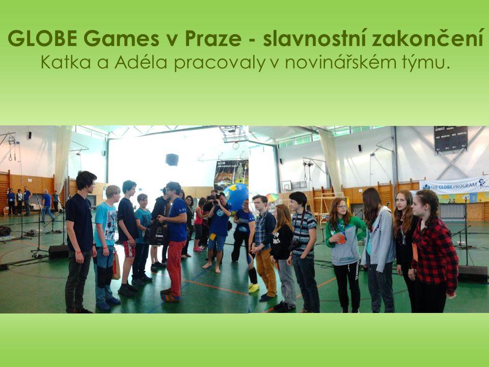 GLOBE Games v Praze - slavnostní zakončení Katka a Adéla pracovaly v novinářském týmu.
