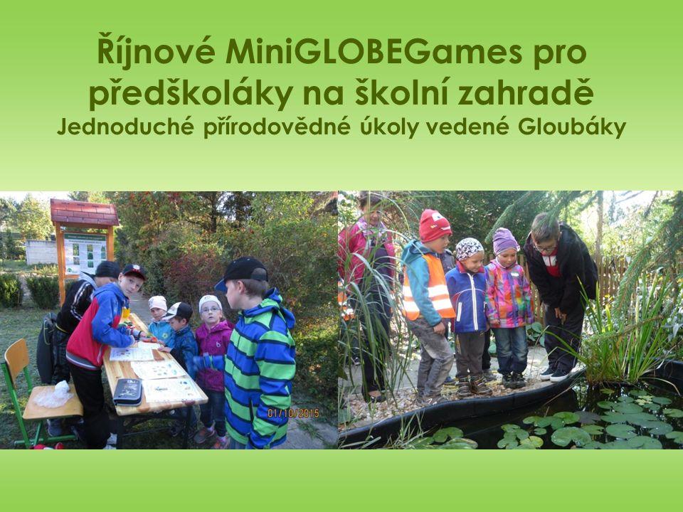 Říjnové MiniGLOBEGames pro předškoláky na školní zahradě Jednoduché přírodovědné úkoly vedené Gloubáky