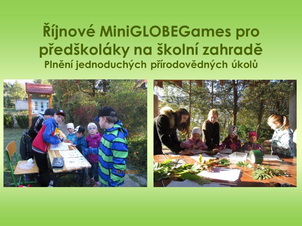Říjnové MiniGLOBEGames pro předškoláky na školní zahradě Plnění jednoduchých přírodovědných úkolů