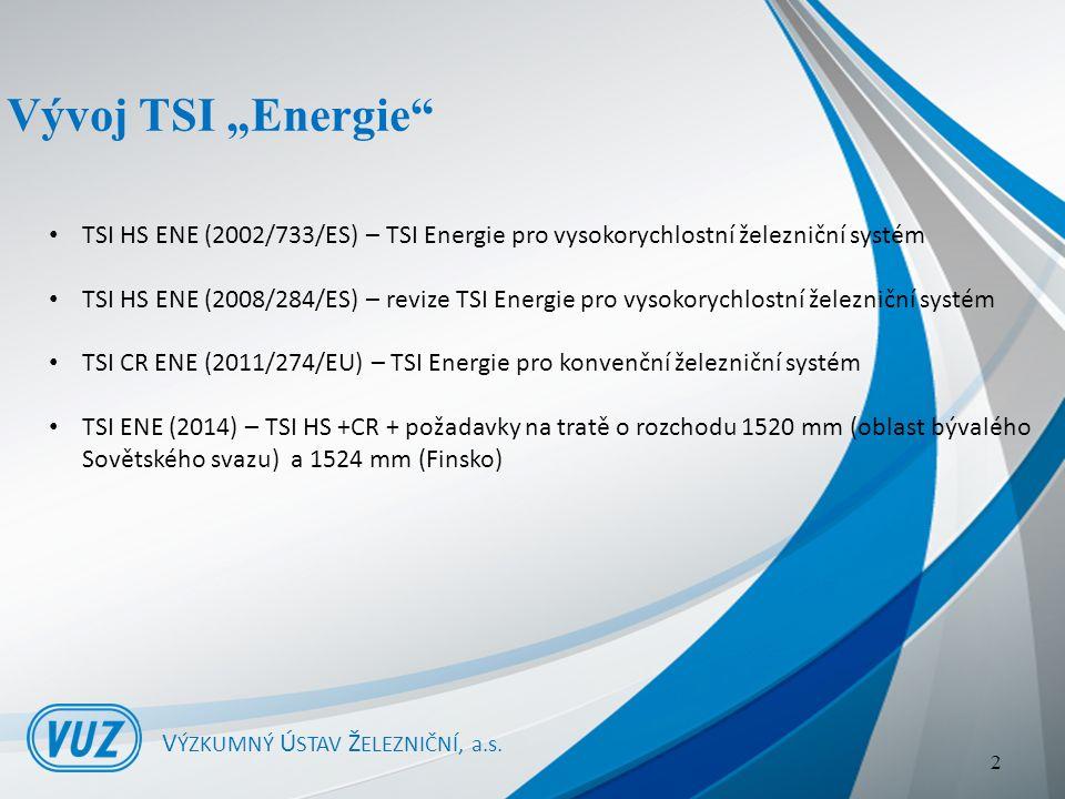 Posuzování podle TSI CR ENE (2011/274/EU) V ÝZKUMNÝ Ú STAV Ž ELEZNIČNÍ, a.s.