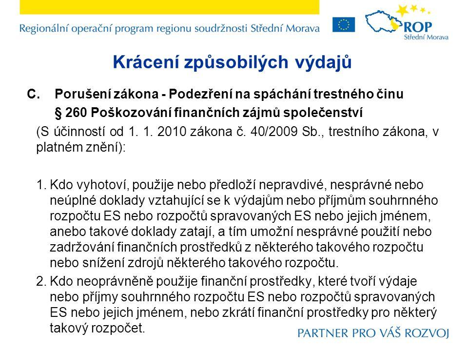 Krácení způsobilých výdajů C. Porušení zákona - Podezření na spáchání trestného činu § 260 Poškozování finančních zájmů společenství (S účinností od 1