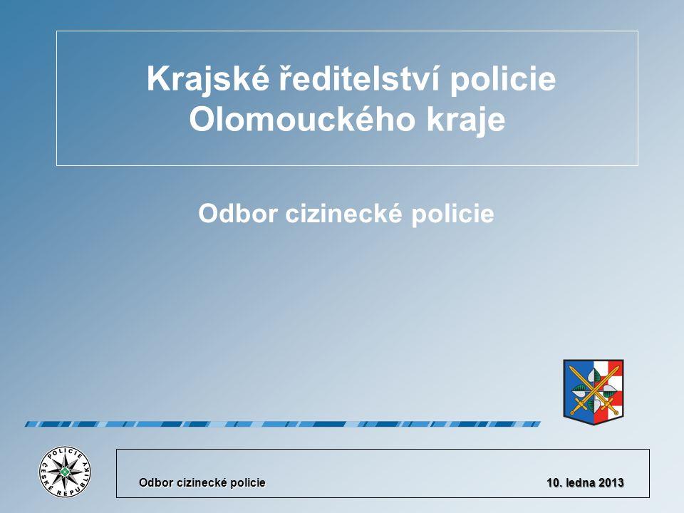 Krajské ředitelství policie Olomouckého kraje Odbor cizinecké policie 10. ledna 2013