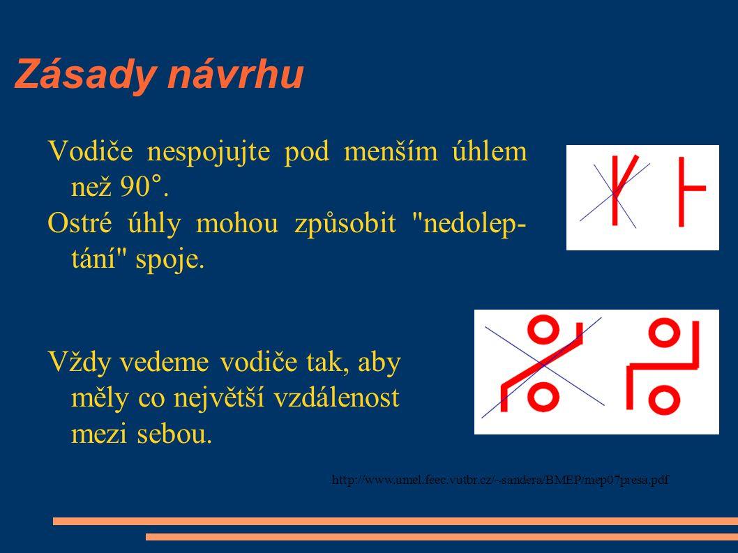 Zásady návrhu Při pr ů chodu n ě kolika vodi čů mezi pájecími ploškami dodržujte stejné vzdálenosti spojů mezi sebou.