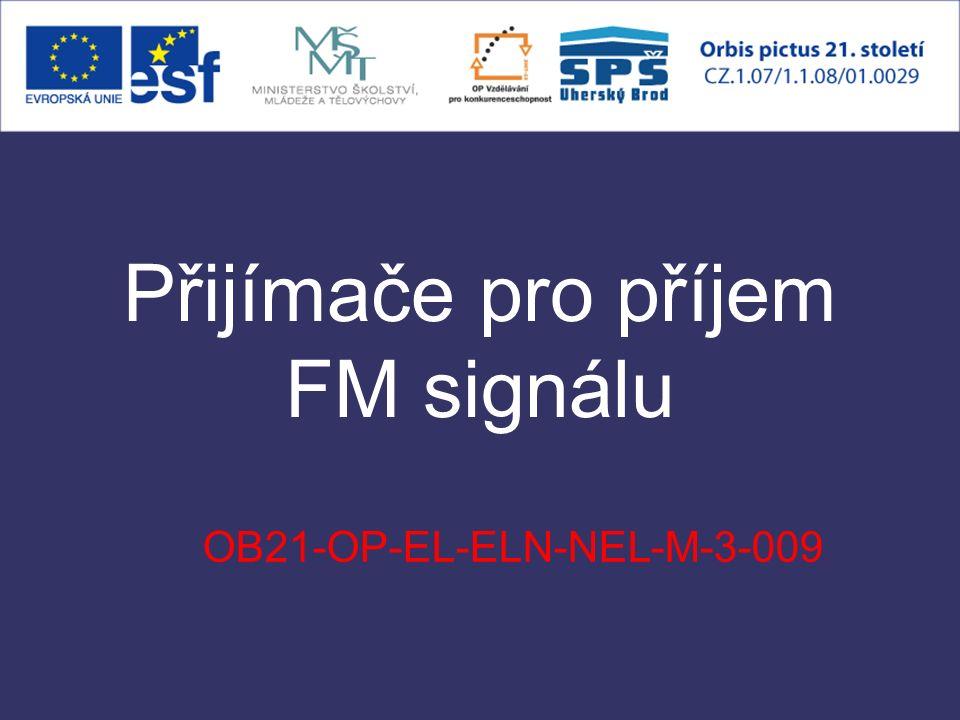 Přijímače pro příjem FM signálu OB21-OP-EL-ELN-NEL-M-3-009