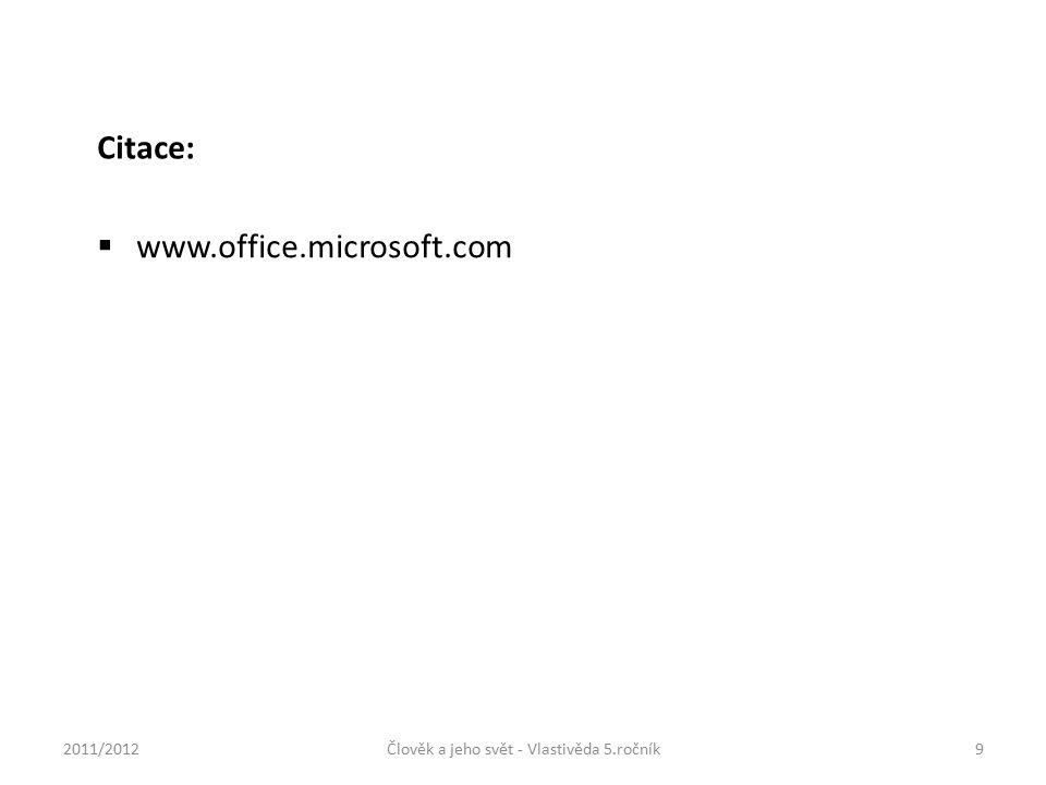 www.office.microsoft.com Citace: 2011/2012Člověk a jeho svět - Vlastivěda 5.ročník9