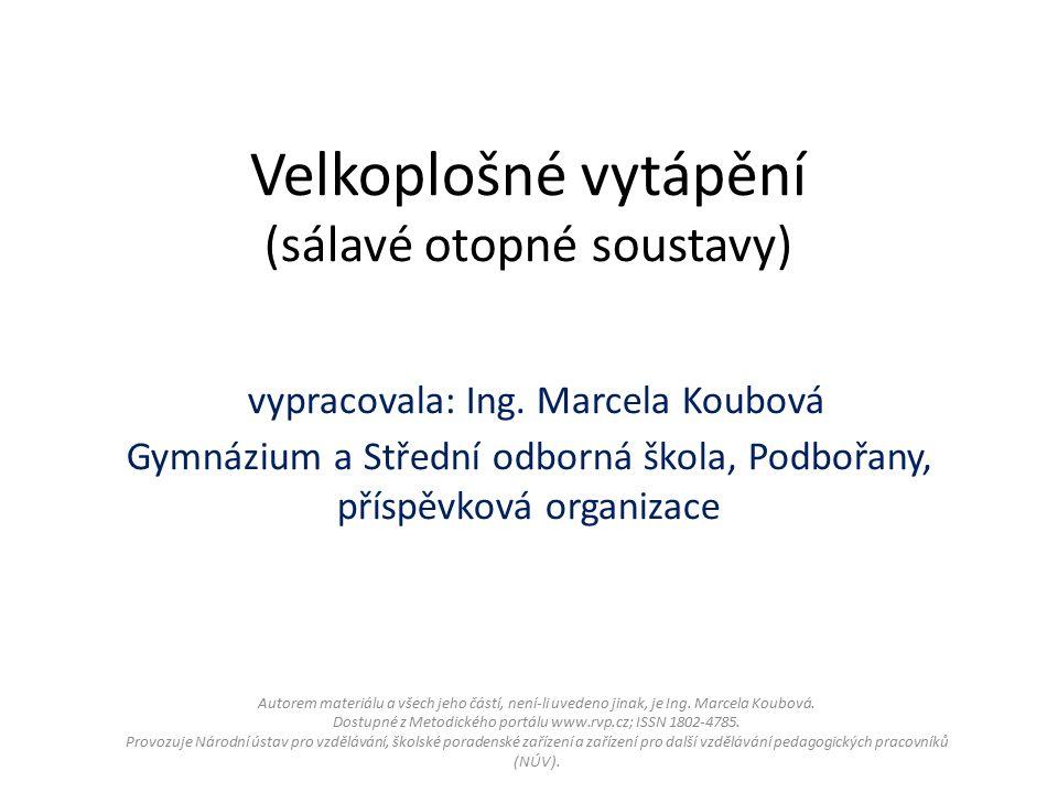 Autorem materiálu a všech jeho částí, není-li uvedeno jinak, je Ing. Marcela Koubová. Dostupné z Metodického portálu www.rvp.cz; ISSN 1802-4785. Provo