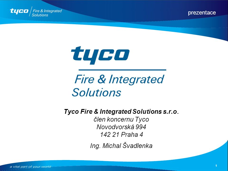 prezentace 1 Tyco Fire & Integrated Solutions s.r.o.