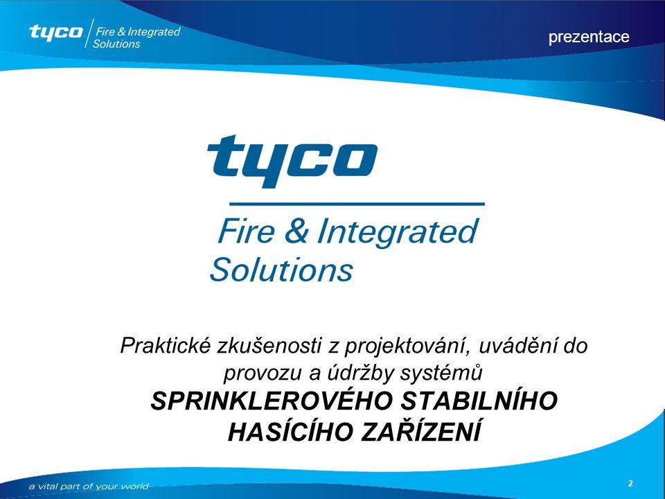 prezentace 2 Praktické zkušenosti z projektování, uvádění do provozu a údržby systémů SPRINKLEROVÉHO STABILNÍHO HASÍCÍHO ZAŘÍZENÍ