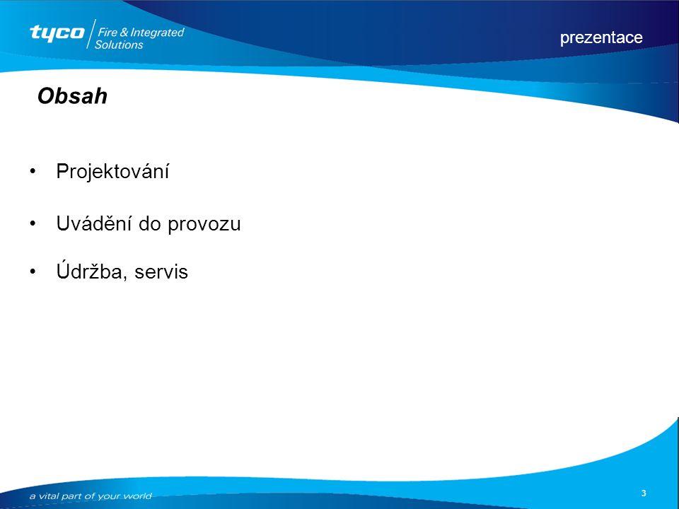 prezentace 3 Obsah Projektování Uvádění do provozu Údržba, servis