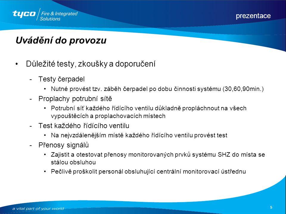 prezentace 5 Uvádění do provozu Důležité testy, zkoušky a doporučení Testy čerpadel Nutné provést tzv. záběh čerpadel po dobu činnosti systému (30,60