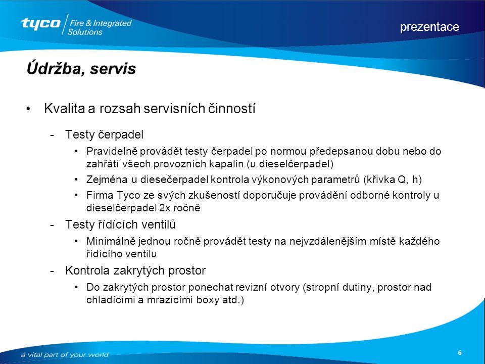 prezentace 6 Údržba, servis Kvalita a rozsah servisních činností Testy čerpadel Pravidelně provádět testy čerpadel po normou předepsanou dobu nebo do
