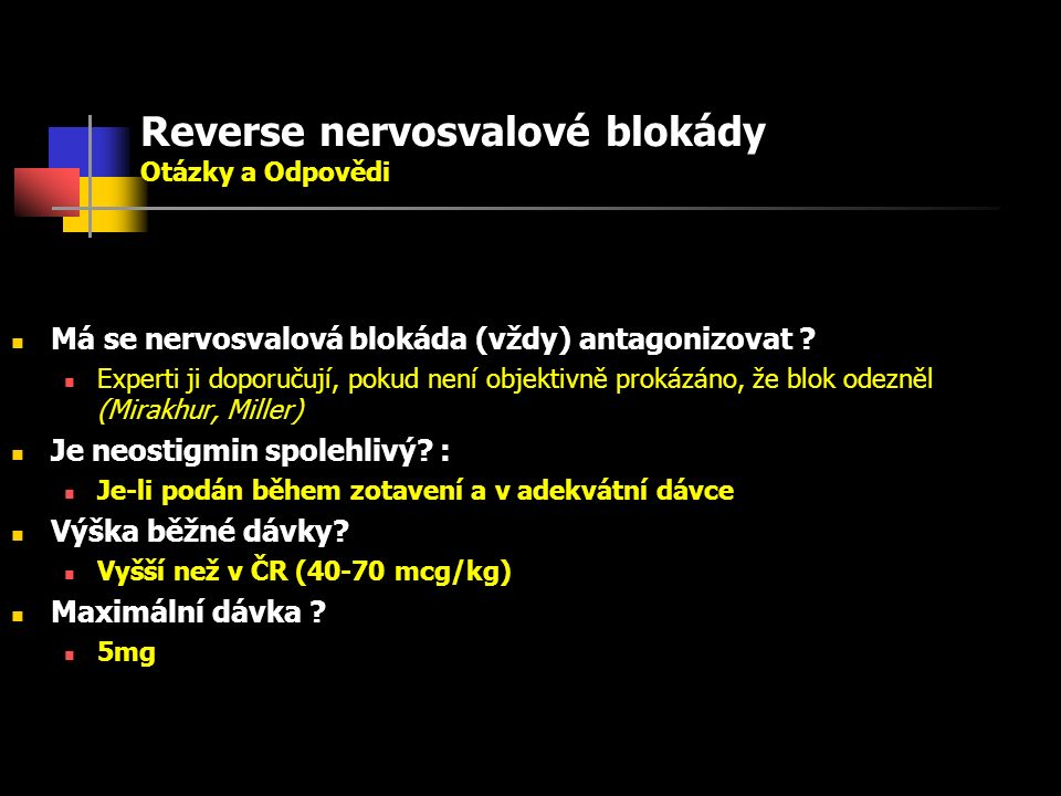 Reverse nervosvalové blokády Otázky a Odpovědi Má se nervosvalová blokáda (vždy) antagonizovat .