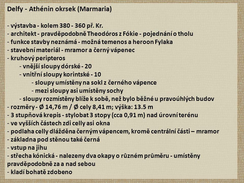 Delfy - Athénin okrsek (Marmaria) - výstavba - kolem 380 - 360 př. Kr. - architekt - pravděpodobně Theodóros z Fókie - pojednání o tholu - funkce stav