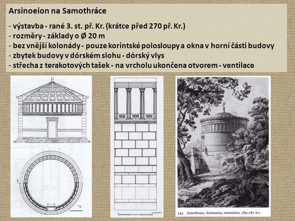 Arsinoeion na Samothráce - výstavba - rané 3. st. př. Kr. (krátce před 270 př. Kr.) - rozměry - základy o Ø 20 m - bez vnější kolonády - pouze korints