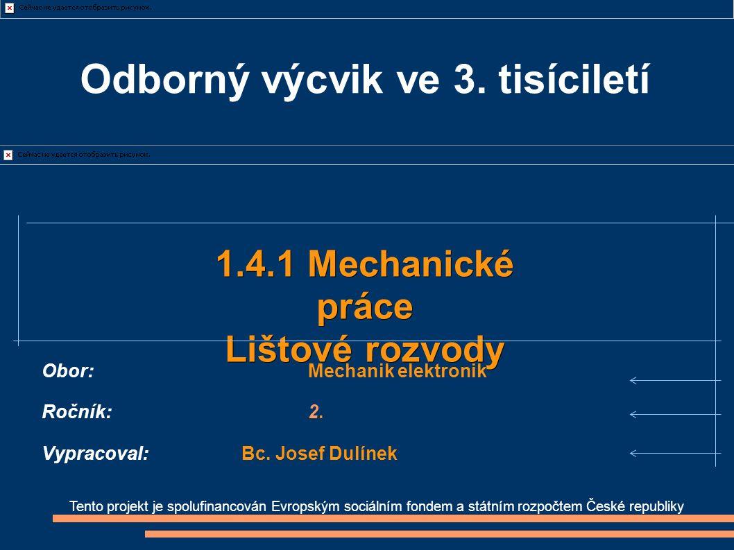 Tento projekt je spolufinancován Evropským sociálním fondem a státním rozpočtem České republiky 1.4.1 Mechanické práce Lištové rozvody Obor:Mechanik elektronik Ročník:2.