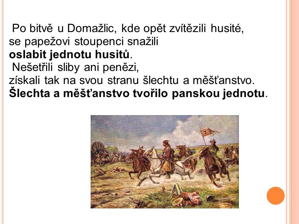 Po bitvě u Domažlic, kde opět zvítězili husité, se papežovi stoupenci snažili oslabit jednotu husitů. Nešetřili sliby ani penězi, získali tak na svou