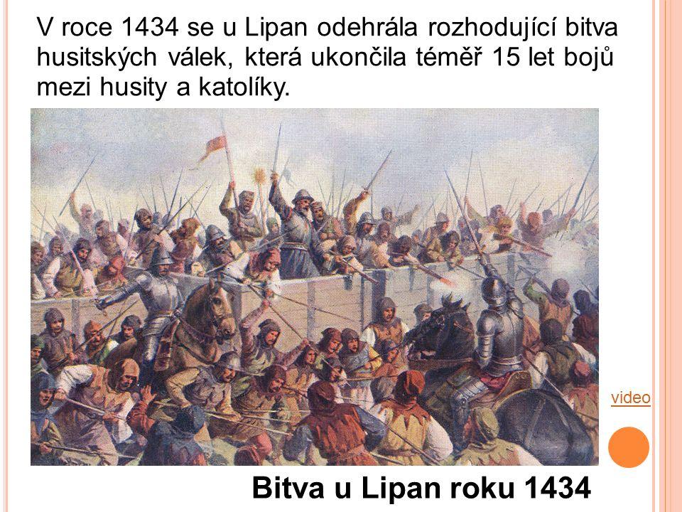 Bitva u Lipan roku 1434 video V roce 1434 se u Lipan odehrála rozhodující bitva husitských válek, která ukončila téměř 15 let bojů mezi husity a katol