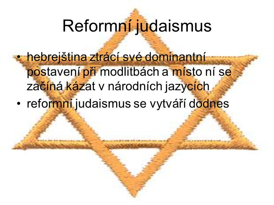 Reformní judaismus hebrejština ztrácí své dominantní postavení při modlitbách a místo ní se začíná kázat v národních jazycích reformní judaismus se vy